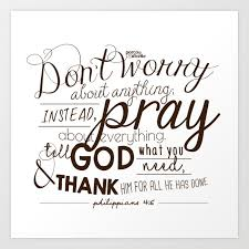 Don T Worry Pray And Thank God Philippians 4 6 Art Print By Nymphalim Society6