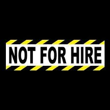 Not For Hire Company Car Box Truck Sticker Tractor Trailer Signage Vehicle Unbranded Sticker Sign Business Stickers Bumper Stickers