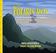 The Polaris-Away: A Book That Makes Talking About Adoption Fun - Kindle  edition by Howard, Adriana, Howard, Jamie. Children Kindle eBooks @  Amazon.com.