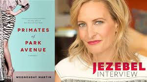 A Conversation With Wednesday Martin, Author of Primates of Park Avenue