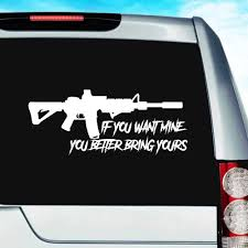 If You Want Mine You Better Bring Yours Machine Gun Car Decal Sticker