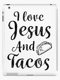 i love jesus and tacos funny christian quote ipad case skin