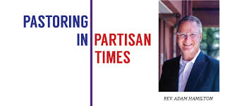 Pastoring in Partisan Times with Rev. Adam Hamilton | Missouri Conference  of The UMC