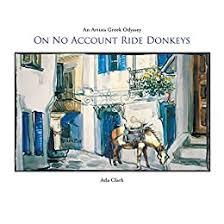 On No Account Ride Donkeys: An Artists Greek Odyssey - Kindle ...