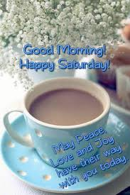 good morning happy saturday coffee and quotes facebook