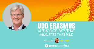 Udo Erasmus, author of 'Fats That Heal Fats That Kill'