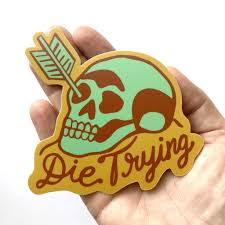 Die Trying Sticker Mint Rust Dietrying Tx
