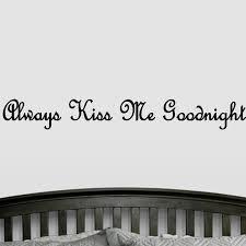 Winston Porter Flemingdon Always Kiss Me Goodnight Wall Decal Wayfair