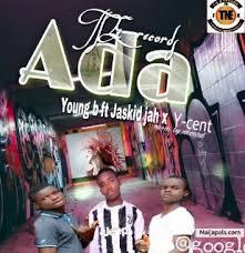 young b ft jaskid jah x Y-cent - Ada | Naija Songs // Naijapals