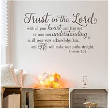 Amazon Com Trust In The Lord With All Your Heart Proverbs 3 5 6 Vinyl Lettering Wall Decal Sticker 21 H X 38 L Metallic Bronze Arts Crafts Sewing