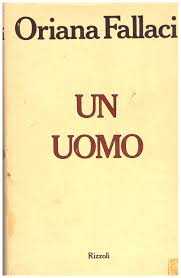 Amazon.it: Un uomo. Romanzo - Fallaci Oriana - Libri