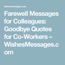 farewell messages for colleagues goodbye quotes for co workers