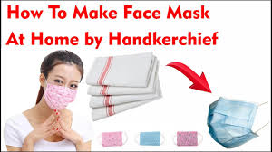 Face Mask At Home by Handkerchief ...