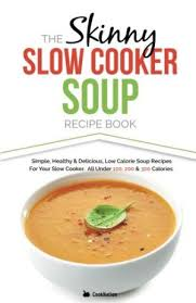 skinny slow cooker soup recipe book