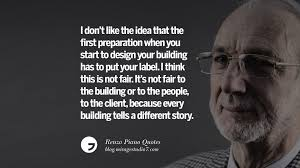 renzo piano quotes on changes and the art of making buildings