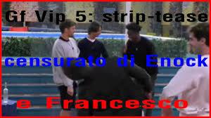 Gf Vip 5: strip-tease censurato di Enock e Francesco - YouTube