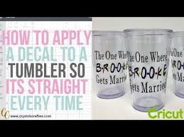 How To Apply A Decal To A Tumbler So Its Straight Every Time Youtube