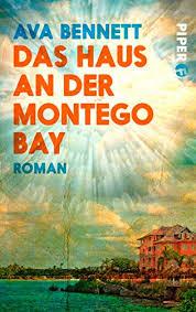 Das Haus an der Montego Bay: Roman (Piper Taschenbuch 27289) (German  Edition) - Kindle edition by Bennett, Ava. Literature & Fiction Kindle  eBooks @ Amazon.com.