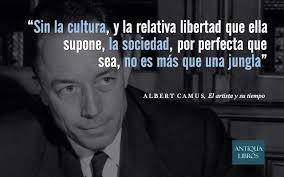 Sin la cultura, y la relativa libertad que ella supone, la ...