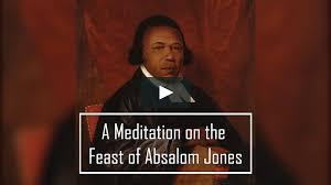 A Meditation on the Feast of Absalom Jones on Vimeo