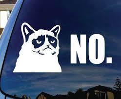 Grumpy Cat No Car Window Vinyl Decal Sticker 6 Wide Grumpycat Stickers Grumpy Cat Cat Stickers Vinyl Decal Stickers