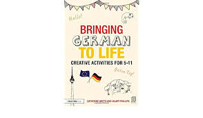 Amazon.com: Bringing German to Life: Creative activities for 5-11 ...