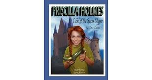Priscilla Holmes and the Case of the Glass Slipper by John Lance