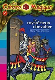 La Cabane Magique, Tome 2 : Le mystérieux chevalier - Babelio
