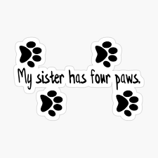 My Sister Has Four Paws Tapestry By Rbbeachdesigns Redbubble