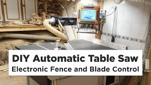 Diy Automatic Table Saw With Electronic Fence And Blade Control Machine Atlas