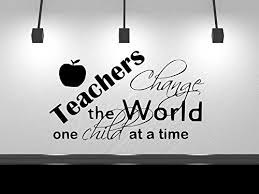 Teachers Change The World One Student At A Time Teacher Decal Classroom Decal Teaching Learning Education School Classroom Decor Wall Sticker 13 H X 22 W Black Or White Education