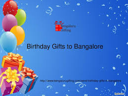 ppt birthday gifts to bangalore