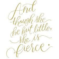 Fierce Wall Decal Though She Be But Little She Is Fierce Typography