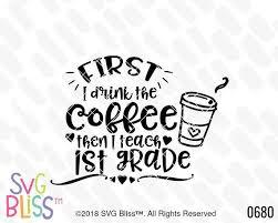 st grade teacher svg dxf cut file st i drink coffee then i