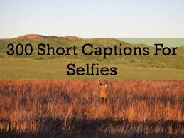 short captions for selfies