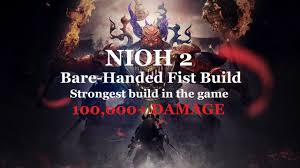 Nioh 2 – Bare Handed Fist Build ...