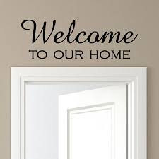 Welcome To Our Home Wall Quotes Decal Wallquotes Com