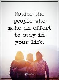 friendship quotes notice the people who make an effort to stay in