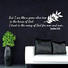 Amazon Com Wall Decal Psalms 52 8 But I Am Like A Green Olive Tree In The House Of God Bible Verses Quote Vinyl Sticker Bedroom Decal Home D Cor Home Kitchen
