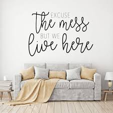 Excuse The Mess Quote For Living Room Vinyl Home Decor Wall Decal Customvinyldecor Com