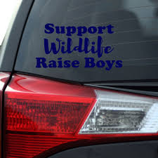 Support Wildlife Raise Boys Decal Boy Mom Decal Southern Caliber Decals