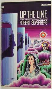 Image result for robert silverberg up the line