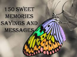 sweet memories sayings and messages the quotes master