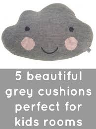 5 Grey Cushions For Kids Rooms Kids Room Style