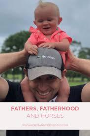 Fathers, Fatherhood, and Horses | Horses, Fatherhood, Father