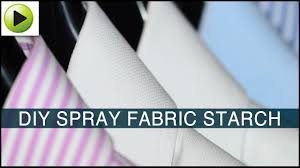 diy spray fabric starch you