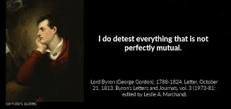 Quotations: Lord Byron (George Gordon), (English Romantic Poet, 1788-1824).  (14 Quotes). | CORRIDORS│An Educational Website in the Visual Arts &  Humanities. Featuring My Photography and Videos.