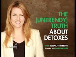The (Untrendy) Truth About Detoxes | Wendy Myers - YouTube