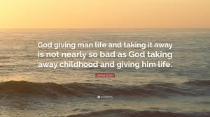 "james gunn quote ""god giving man life and taking it away is not"
