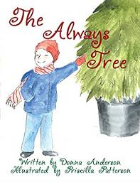 The Always Tree - Kindle edition by Anderson, Donna, Patterson, Priscilla.  Children Kindle eBooks @ Amazon.com.